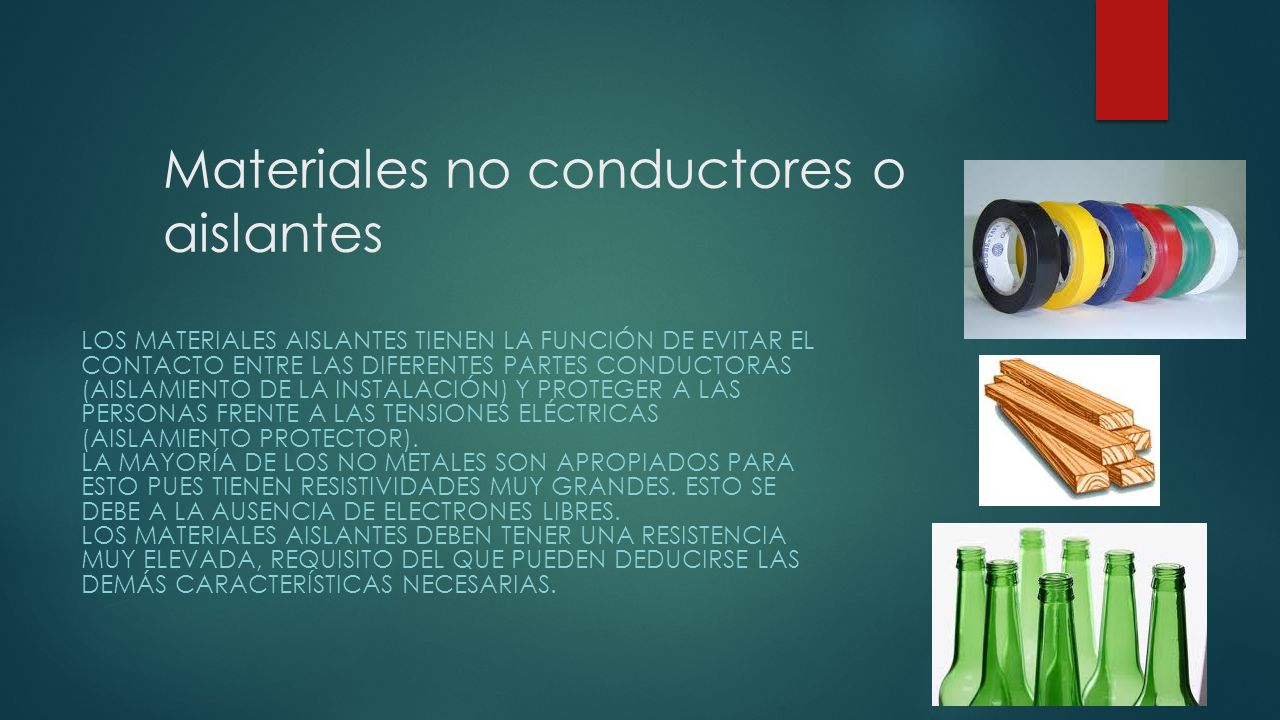 Materiales no conductores o aislantes