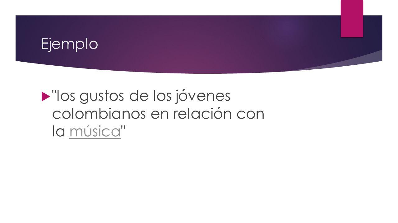 Ejemplo los gustos de los jóvenes colombianos en relación con la música