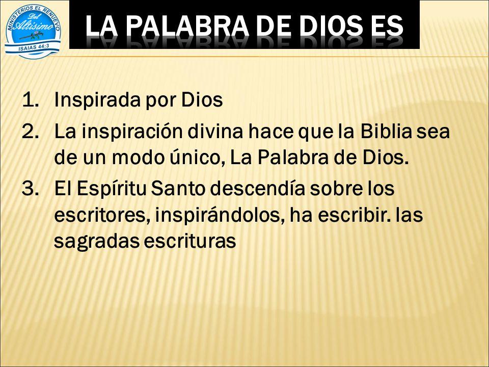 LA PALABRA DE DIOS ES Inspirada por Dios