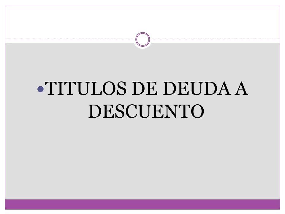 TITULOS DE DEUDA A DESCUENTO