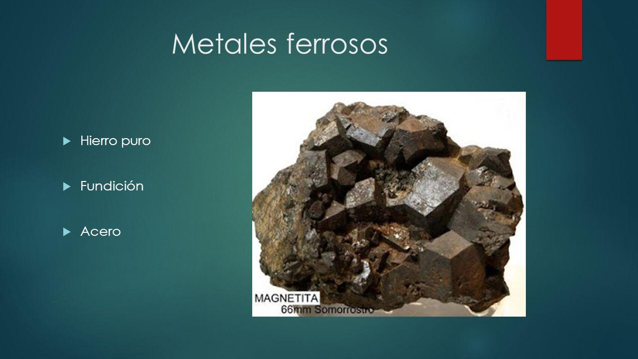 18 metales ferrosos hierro puro fundicin acero - Tabla Periodica Metales No Ferrosos