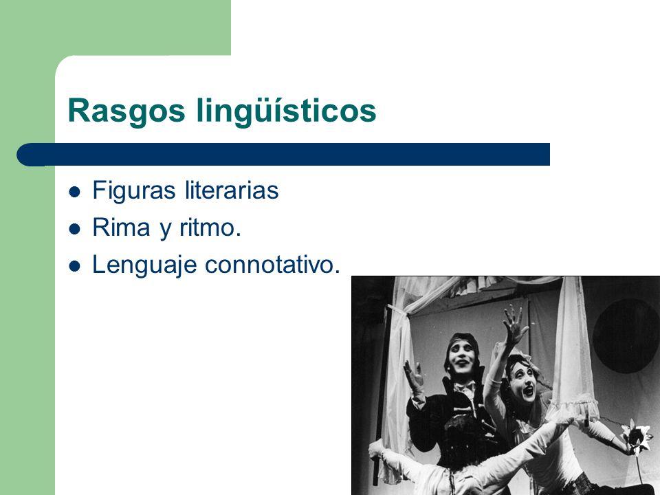 Rasgos lingüísticos Figuras literarias Rima y ritmo.