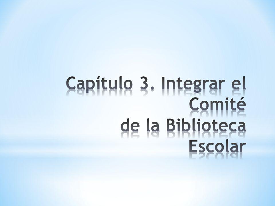 Capítulo 3. Integrar el Comité de la Biblioteca Escolar