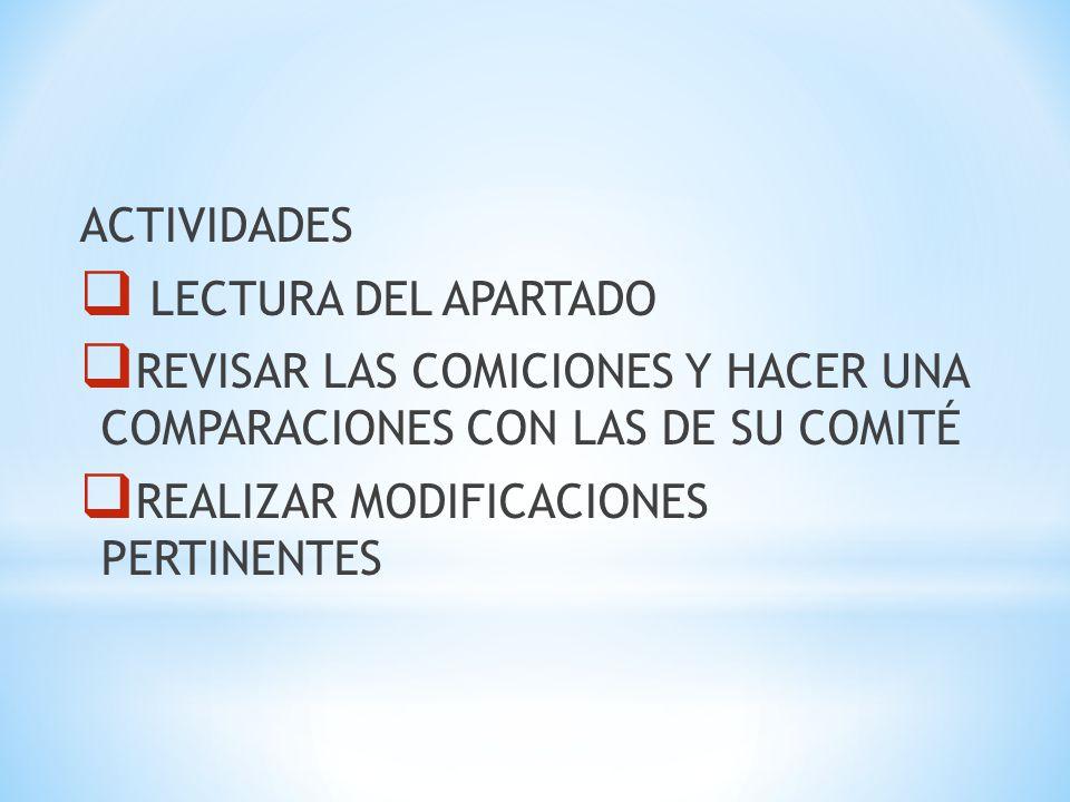 ACTIVIDADES LECTURA DEL APARTADO. REVISAR LAS COMICIONES Y HACER UNA COMPARACIONES CON LAS DE SU COMITÉ.