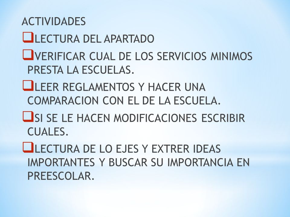 ACTIVIDADES LECTURA DEL APARTADO. VERIFICAR CUAL DE LOS SERVICIOS MINIMOS PRESTA LA ESCUELAS.
