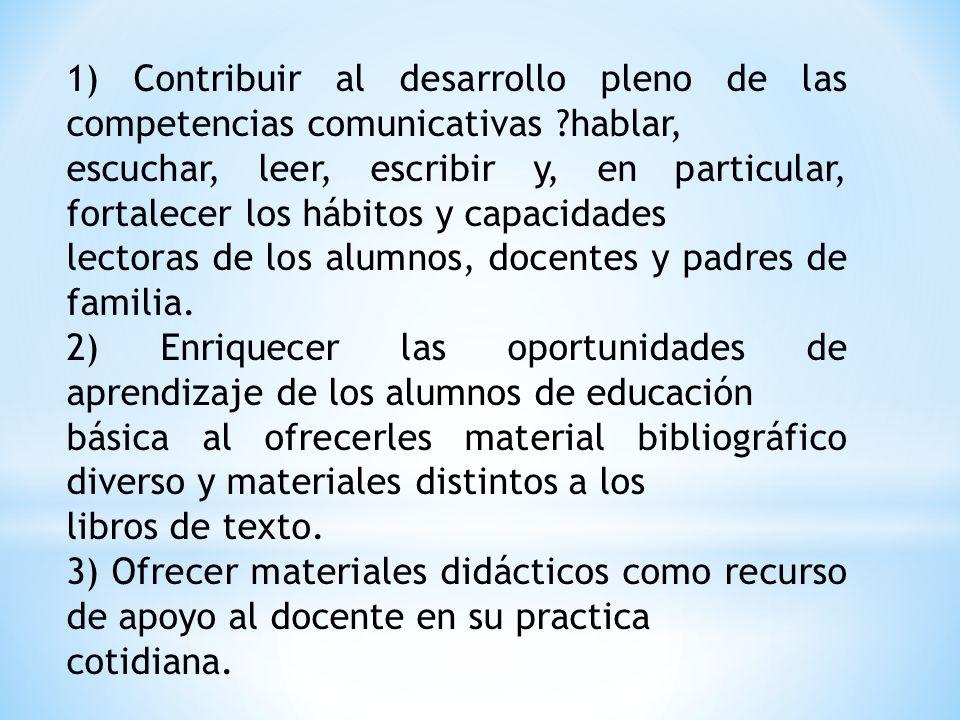 1) Contribuir al desarrollo pleno de las competencias comunicativas