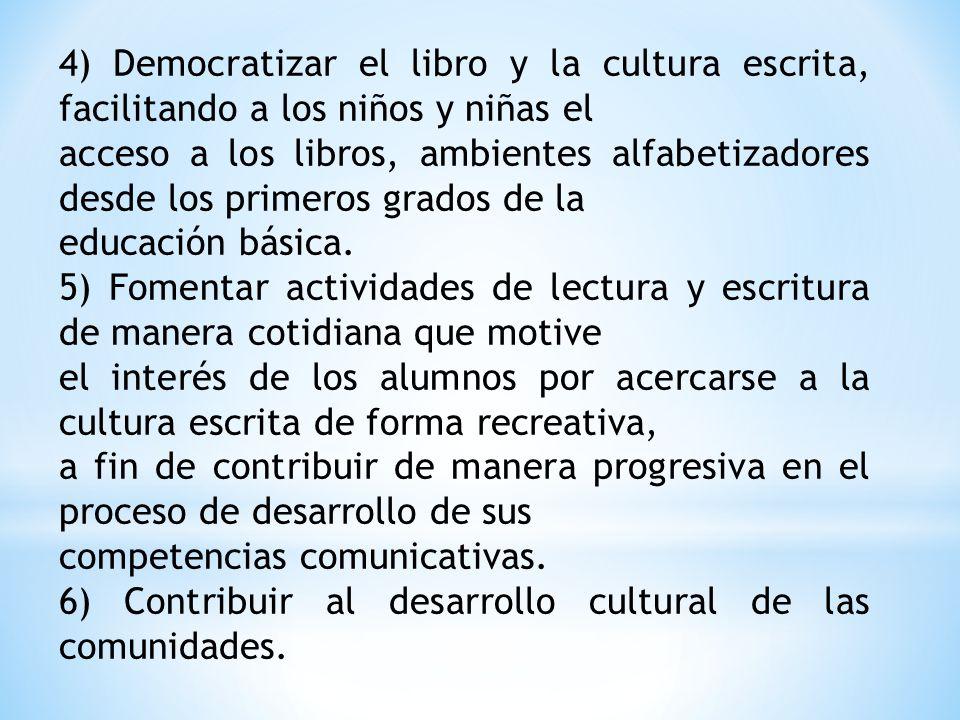 4) Democratizar el libro y la cultura escrita, facilitando a los niños y niñas el
