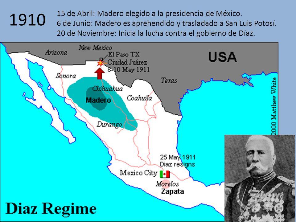 1910 15 de Abril: Madero elegido a la presidencia de México.