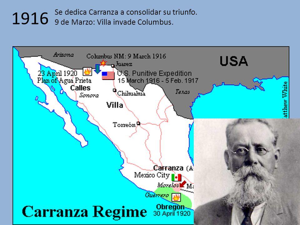 1916 Se dedica Carranza a consolidar su triunfo.