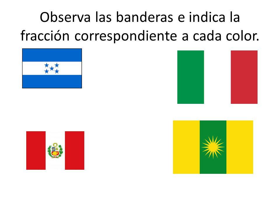 Observa las banderas e indica la fracción correspondiente a cada color.