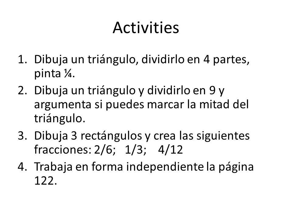 Activities Dibuja un triángulo, dividirlo en 4 partes, pinta ¼.