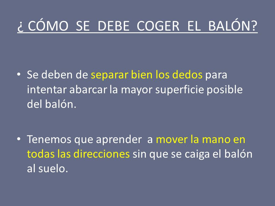 ¿ CÓMO SE DEBE COGER EL BALÓN