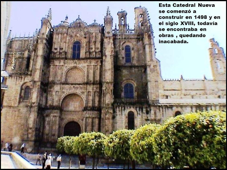Esta Catedral Nueva se comenzó a construir en 1498 y en el siglo XVIII, todavía se encontraba en obras , quedando inacabada.