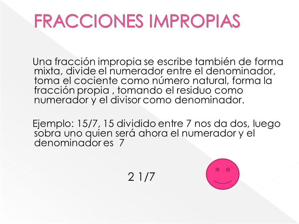 FRACCIONES IMPROPIAS 2 1/7
