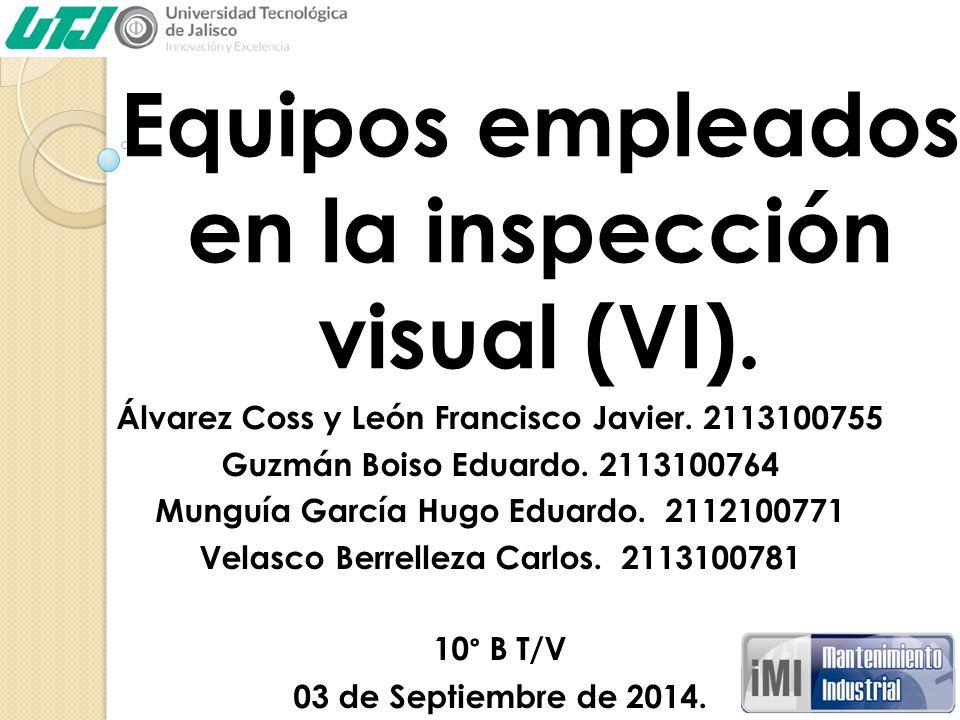 Equipos empleados en la inspección visual (VI).