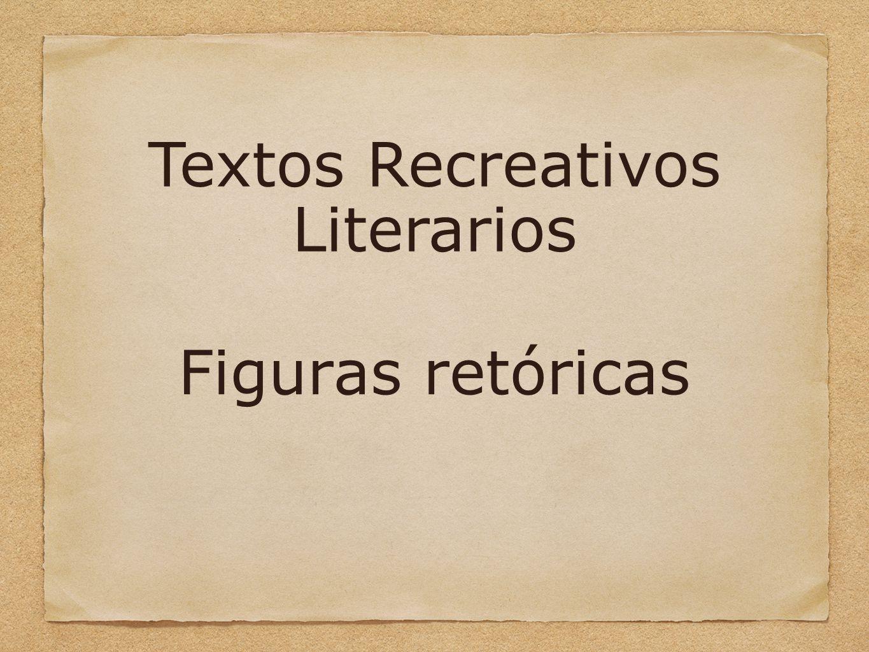 Textos Recreativos Literarios Figuras retóricas