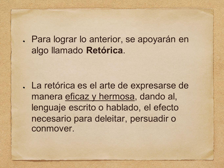 Para lograr lo anterior, se apoyarán en algo llamado Retórica.