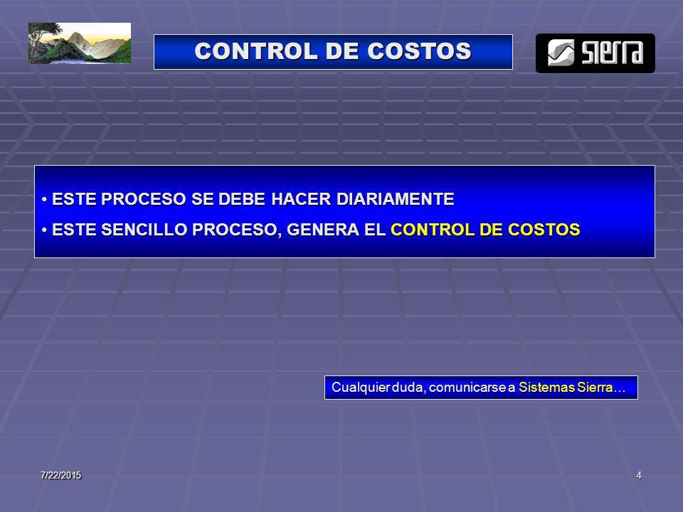 CONTROL DE COSTOS ESTE PROCESO SE DEBE HACER DIARIAMENTE