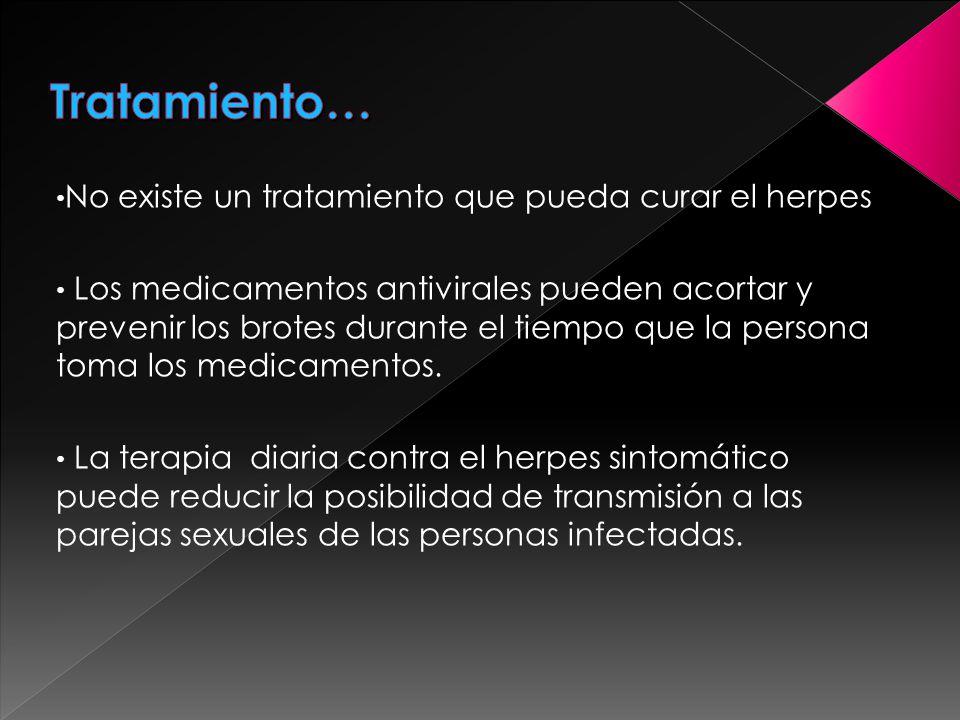 Tratamiento… No existe un tratamiento que pueda curar el herpes