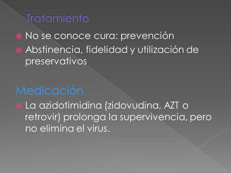 Medicación Tratamiento No se conoce cura: prevención