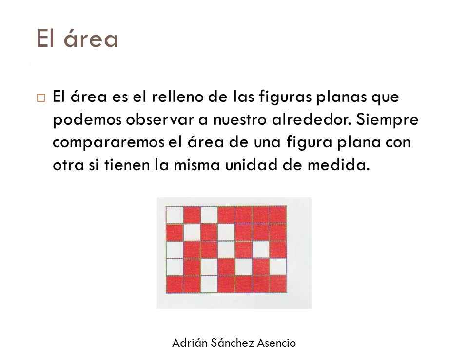 5 El área.