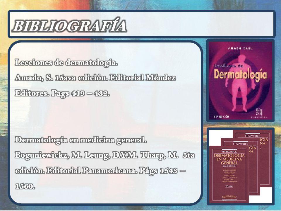 BIBLIOGRAFÍA Lecciones de dermatología.