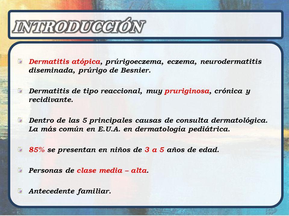 INTRODUCCIÓN Dermatitis atópica, prúrigoeczema, eczema, neurodermatitis diseminada, prúrigo de Besnier.