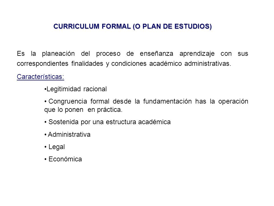 CURRICULUM FORMAL (O PLAN DE ESTUDIOS)