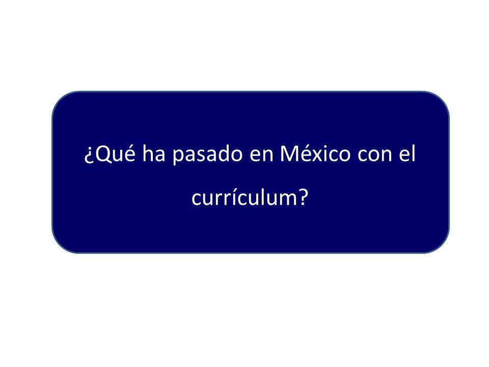 ¿Qué ha pasado en México con el currículum
