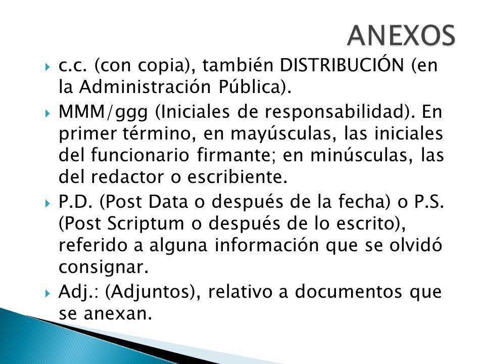 ANEXOS c.c. (con copia), también DISTRIBUCIÓN (en la Administración Pública).