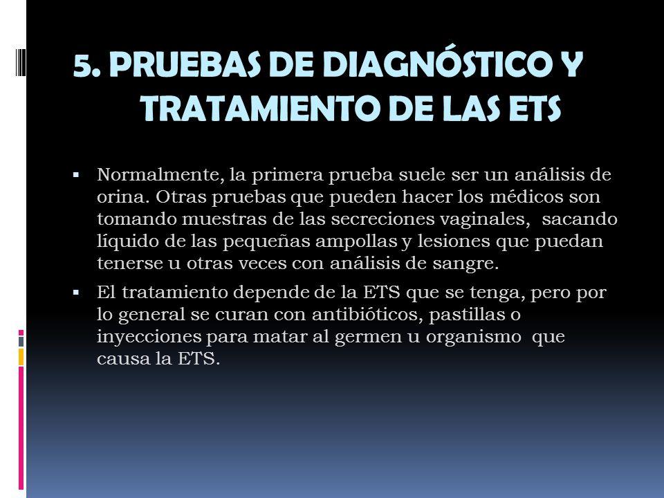 5. PRUEBAS DE DIAGNÓSTICO Y TRATAMIENTO DE LAS ETS