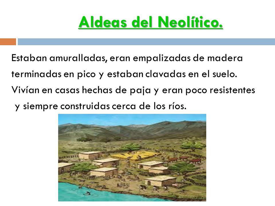 Aldeas del Neolítico.