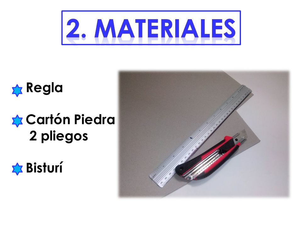 2. materiales Regla Cartón Piedra 2 pliegos Bisturí