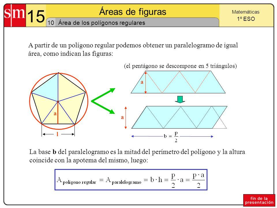 15 Áreas de figuras. Matemáticas. 1º ESO. 10. Área de los polígonos regulares.