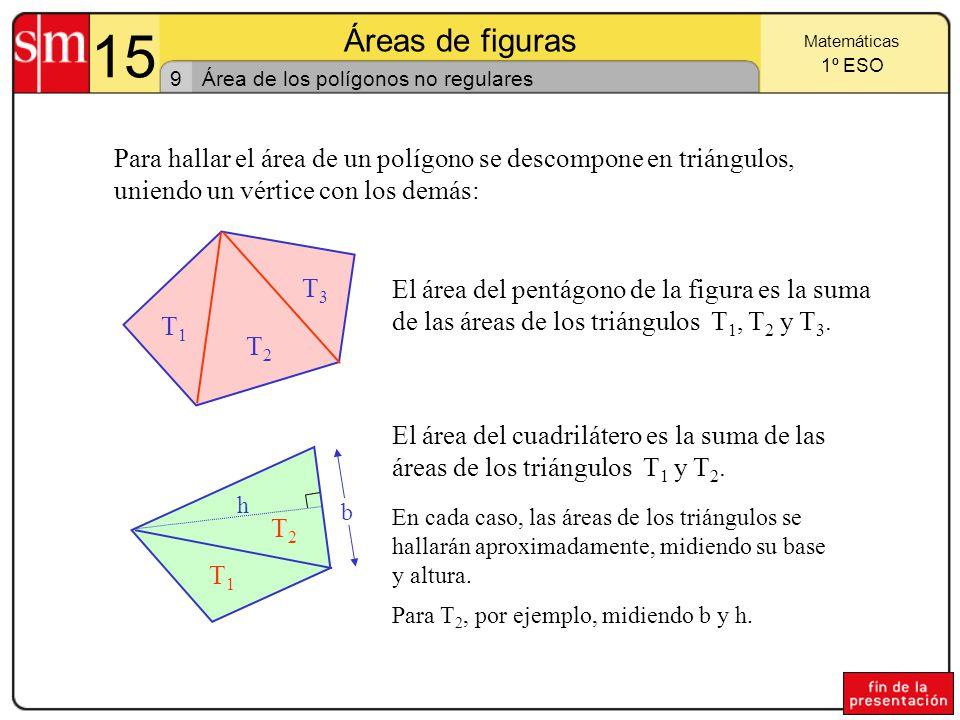 15 Áreas de figuras. Matemáticas. 1º ESO. 9. Área de los polígonos no regulares.