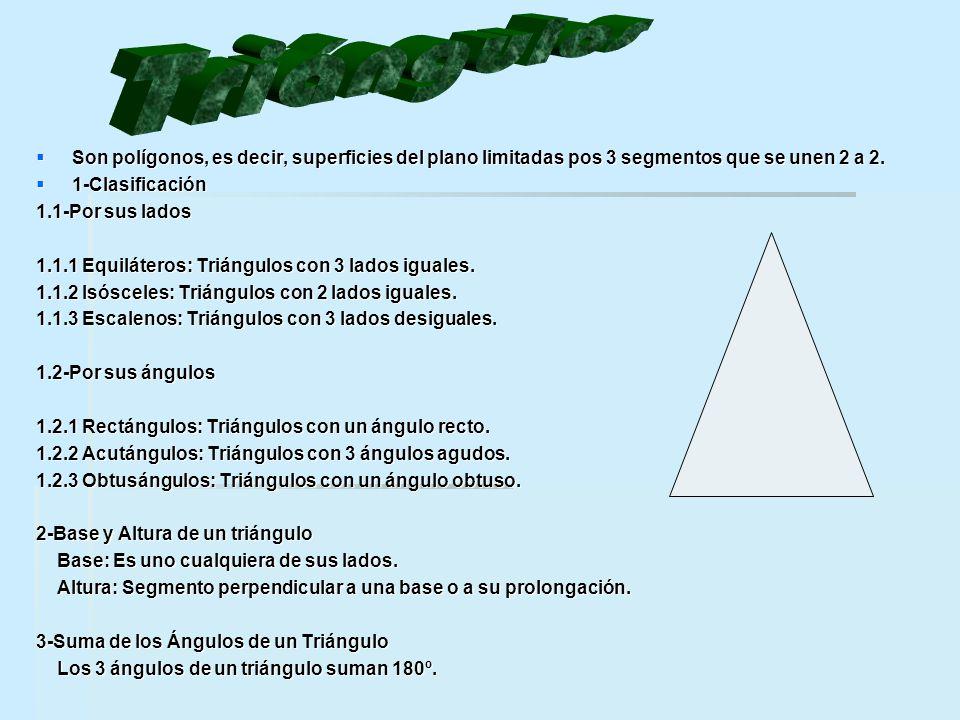 Triángulos Son polígonos, es decir, superficies del plano limitadas pos 3 segmentos que se unen 2 a 2.