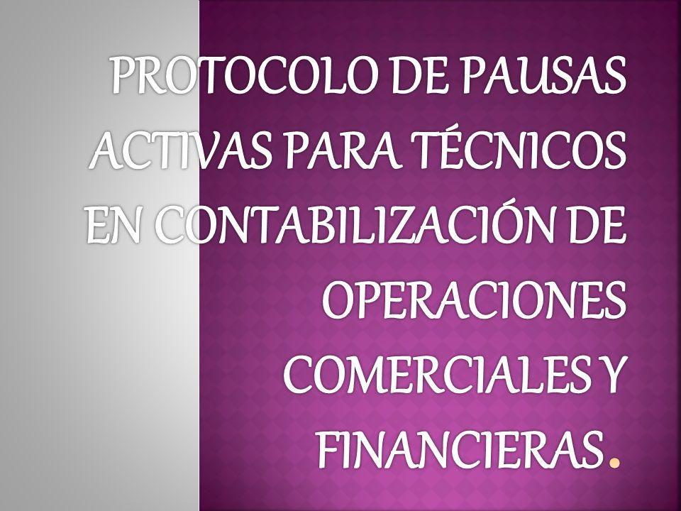 PROTOCOLO DE PAUSAS ACTIVAS PARA TÉCNICOS EN CONTABILIZACIÓN DE OPERACIONES COMERCIALES Y FINANCIERAS.