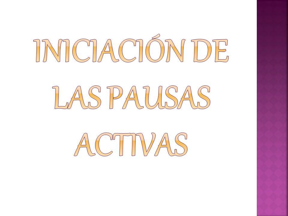 INICIACIÓN DE LAS PAUSAS ACTIVAS