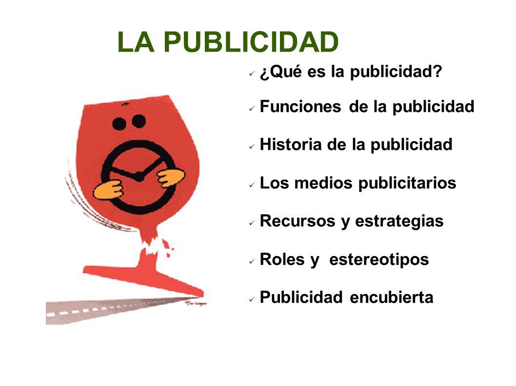LA PUBLICIDAD ¿Qué es la publicidad Funciones de la publicidad