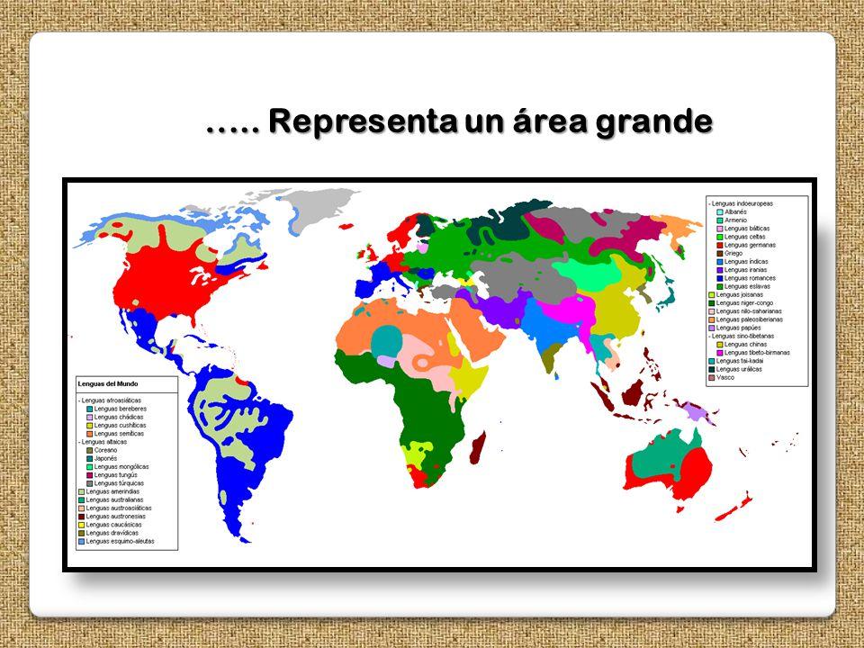 ..… Representa un área grande