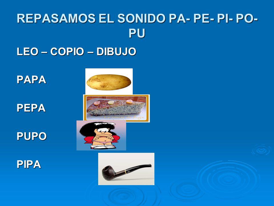 REPASAMOS EL SONIDO PA- PE- PI- PO- PU