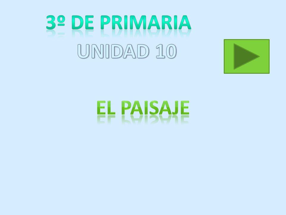 3º DE PRIMARIA UNIDAD 10 El paisaje