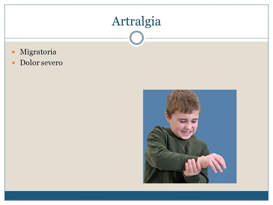Artralgia Migratoria Dolor severo