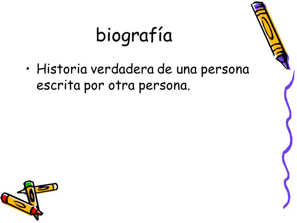 biografía Historia verdadera de una persona escrita por otra persona.