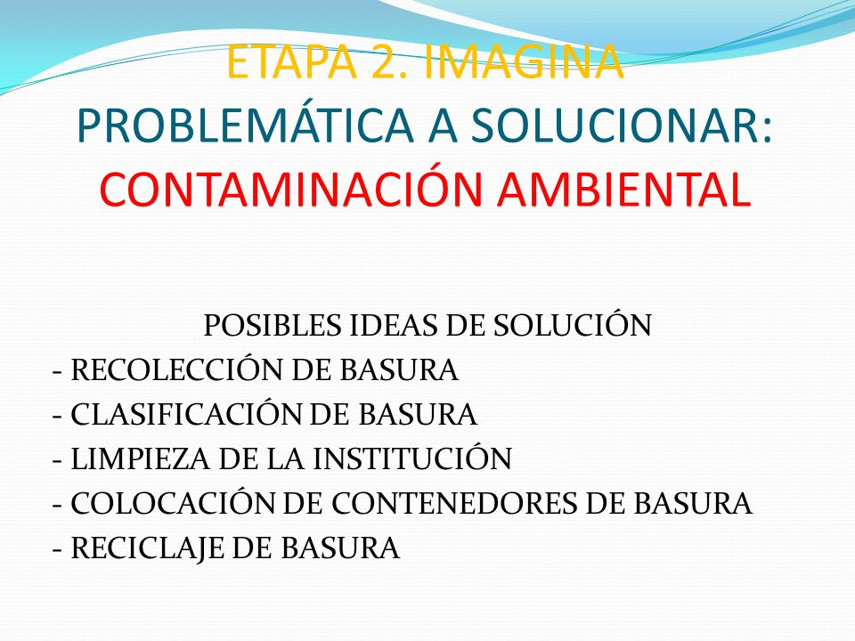 ETAPA 2. IMAGINA PROBLEMÁTICA A SOLUCIONAR: CONTAMINACIÓN AMBIENTAL