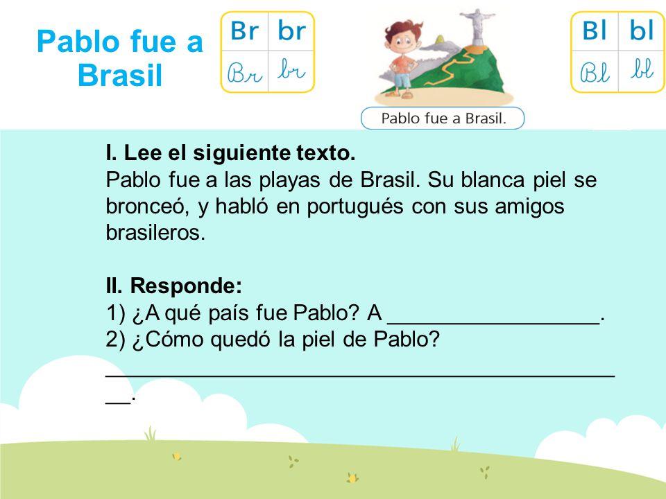Pablo fue a Brasil I. Lee el siguiente texto.
