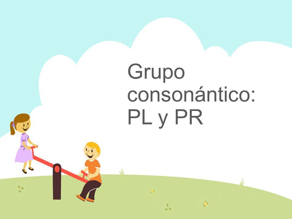 Grupo consonántico: PL y PR