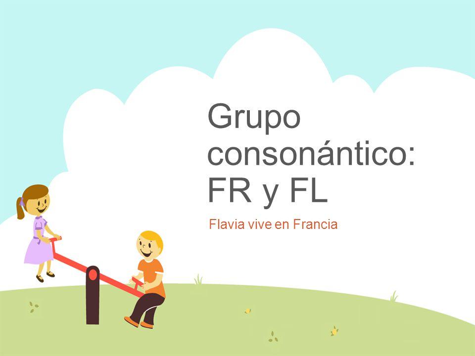 Grupo consonántico: FR y FL