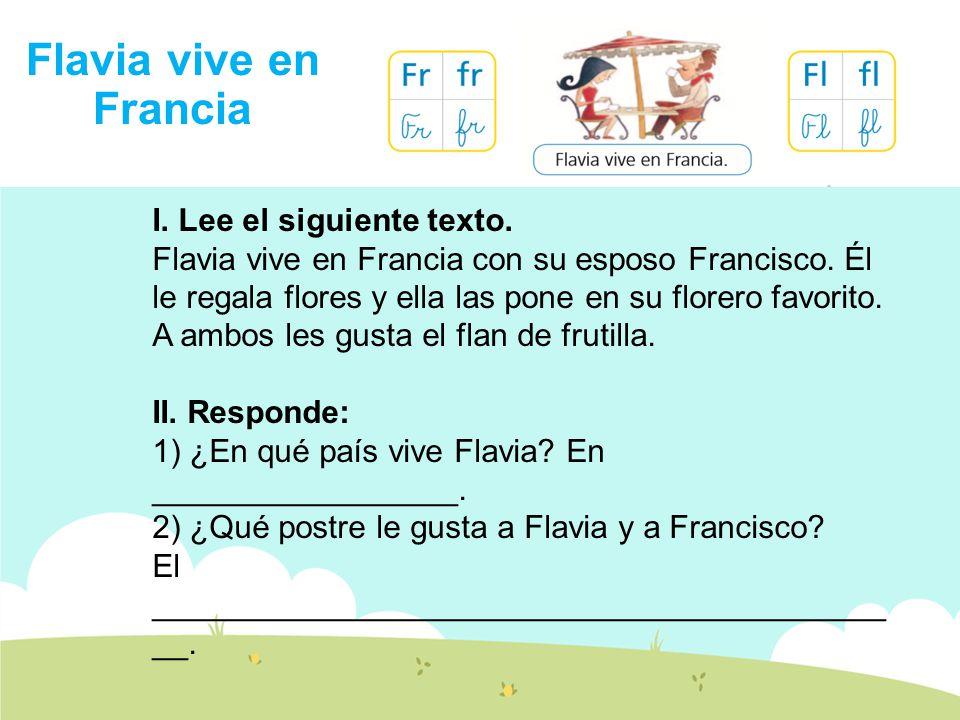Flavia vive en Francia I. Lee el siguiente texto.