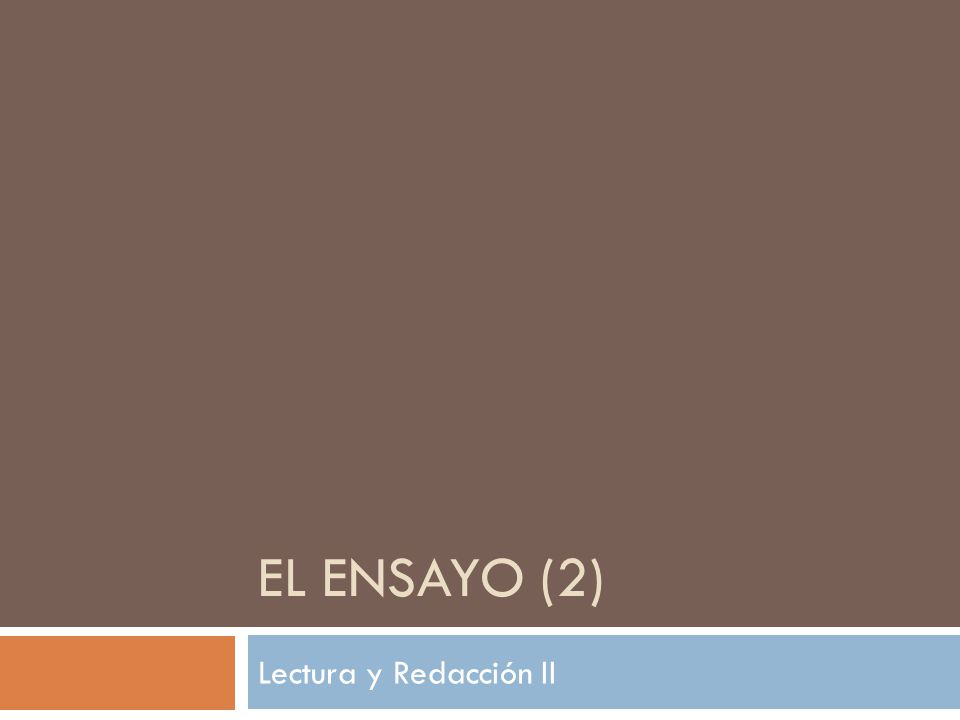 El ensayo (2) Lectura y Redacción II